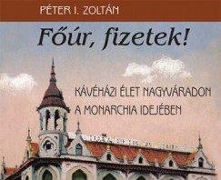 Péter I. Zoltán: e-könyv - Főúr, fizetek!